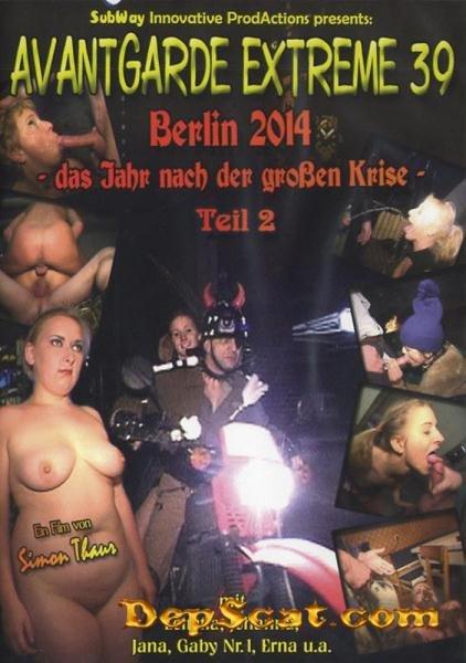 Avantgarde Extreme 39 - Berlin 2014 - Das Jahr Nach Der Grossen Krise Jana,Johanna,Erna,Gaby - Scat / Domination [SD/972 MB]