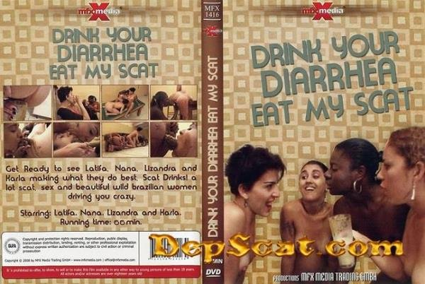 Drink your Diarrhea, Eat my Scat Latifa, Nana, Lizandra, Karla - Scat [DVDRip/411 MB]