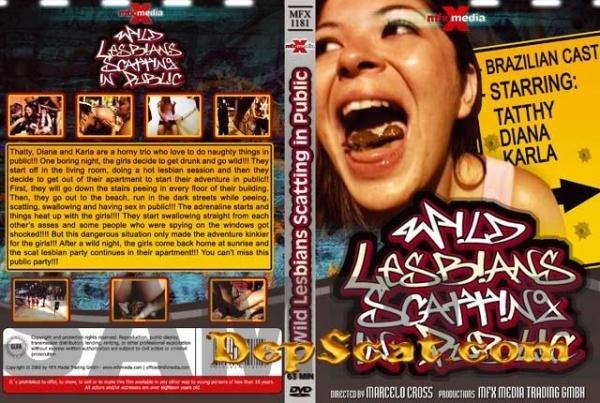 [MFX-1181] Wild Lesbians Scatting in Public Diana, Karla, Tatthy - Dirty Anal, Scat Lesbian [DVDRip/746 MB]