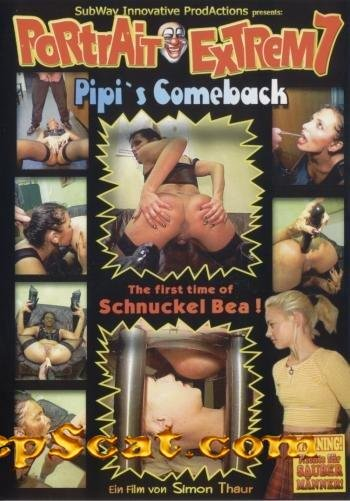 Portrait Extrem 7 - Pipi`s Comeback Pipi, Schnuckel Bea - BDSM Scat, Pissing [DVDRip/804 MB]